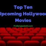 Top Ten Upcoming Hollywood Movies