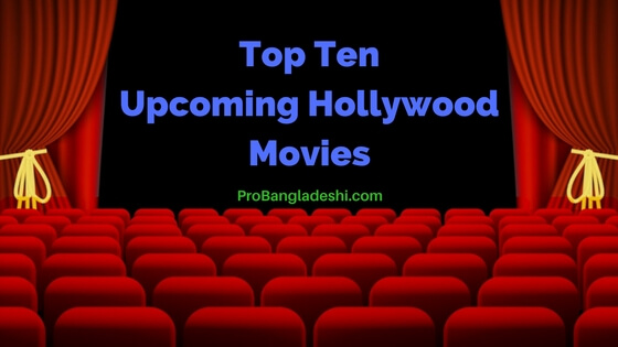 Top Ten Upcoming Hollywood Movies