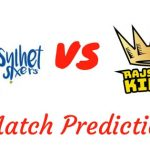 Sylhet Sixers vs. Rajshahi Kings Match Prediction