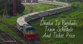 Dhaka To Rajshahi Train Schedule And Ticket Price