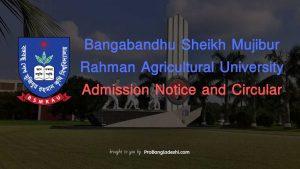 Bangabandhu Sheikh Mujibur Rahman Agricultural University Admission Notice and Circular