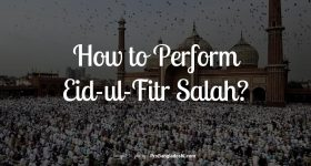 How to Perform Eid ul Fitr Salah